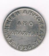 2 DRACHME 1926 GRIEKENLAND /5481/ - Grèce
