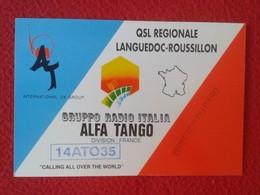 POSTAL POST CARD QSL RADIOAFICIONADOS RADIO AMATEUR GRUPPO ALFA TANGO ITALIA FRANCE LANGUEDOC-ROUSSILLON MAP MAPA VER... - Tarjetas QSL