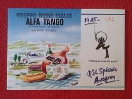 POSTAL POST CARD QSL RADIOAFICIONADOS RADIO AMATEUR GRUPPO ALFA TANGO ITALIA FRANCE AVEYRON FOOD CHEESE FROMAGE WINE.... - Tarjetas QSL
