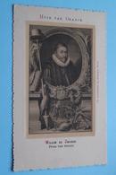 HUIS Van ORANJE Willem De ZWIJGER Prins Van Oranje (Josephus Nuss.) Anno 19?? ( Voir / Zie > Foto ) ! - Familles Royales