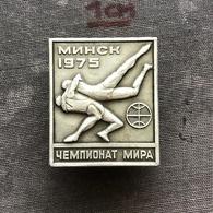 Badge Pin ZN008610 - Wrestling World Championships Soviet Union (USSR SSSR CCCP) Belarus Minsk 1975 - Lucha