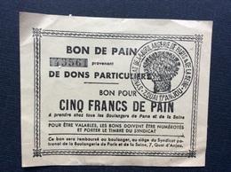 BON DE PAIN Provenant DE DONS PARTICULIERS Bon Pour Cinq Francs De Pain SYNDICAT DE LA BOULANGERIE DE PARIS &DE LA SEINE - Bonds & Basic Needs