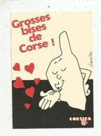 Cp , 20 , 2A ,  2B , Grosses Bises De CORSE ,  CORSICA ,  écrite ,  Dessin Lacombe - Zonder Classificatie