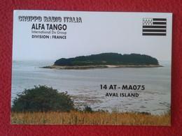 POSTAL POST CARD QSL RADIOAFICIONADOS RADIO AMATEUR GRUPPO ALFA TANGO ITALIA FRANCE BRITTANY BRETAGNE AVAL ISLAND....VER - Tarjetas QSL