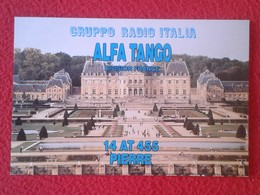 POSTAL POST CARD QSL RADIOAFICIONADOS RADIO AMATEUR GRUPPO ALFA TANGO ITALIA FRANCE FRANCIA CASTILLO CHATEAU ? PALACE ? - Tarjetas QSL