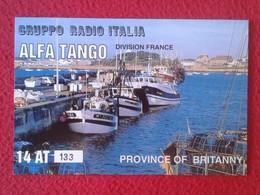 POSTAL POST CARD QSL RADIOAFICIONADOS RADIO AMATEUR GRUPPO ALFA TANGO ITALIA FRANCE BRITTANY PROVINCE OF BRETAGNE BOATS. - Tarjetas QSL