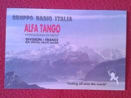 POSTAL POST CARD QSL RADIOAFICIONADOS RADIO AMATEUR GRUPPO ALFA TANGO ITALIA FRANCE FRANCIA HAUTE-SAVOIE MONTAINS...VER - Tarjetas QSL