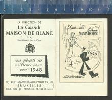 LA GRANDE MAISON DE BLANC SA FOURNISSEUR DE LA COUR RUE MARCHÉ AUX POULETS BRUXELLES - 1948 - Calendriers