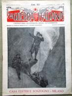 La Guerra Italiana 7 Novembre 1915 WW1 Austriaci Isonzo Veneto Volontari Bombe - Guerra 1914-18