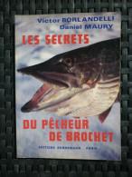 Borlandelli & Maury: Les Secrets Du Pêcheur De Brochet Editions Bornemann, 1983 - Sport