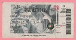 Biglietto D'ingresso Stadio Juventus Bayer Leverkusen 2001 - Tickets - Entradas
