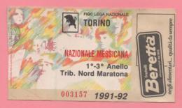Biglietto D'ingresso Stadio Torino Nazionale Messicana 1992 - Eintrittskarten