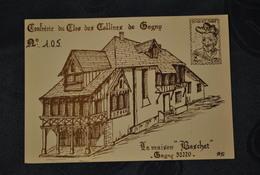 93 Seine Saint Denis Gagny Confrerie Du Clos Des Collines Carte Numerotee 105 Maison Baschet (editee En 300 Exemplaires) - Gagny