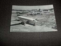 Aviation ( 99 ) Avion  Vliegtuig  Vliegveld  Aéroport  Airport  Flughafen :   Amsterdam - Schiphol - Aérodromes