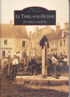 SU-19-305 : MEMOIRE EN IMAGES   EDITIONS ALAN SUTTON. LIVRE DE CARTES POSTALES. LE THEIL SUR HUISNE ET CANTON. - France