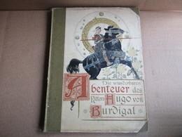 Die Wunderbaren Abenteuer Des Ritters Hugo Von Burdigal - Livres, BD, Revues
