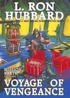 Voyage Of Vengeance  Mission Earth Volume 7  L.ron Hubbard - Romans
