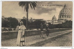 VATICANO:   S.S. PIO  X°  NEL  GIARDINO  VATICANO  -  FP - Vaticano
