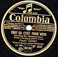 Disque 78 Trs - état B -  CHARLES TRENET -  TOUT CA C'EST POUR NOUS - ESPOIR - 78 Rpm - Gramophone Records