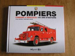 POMPIERS Camions Et Véhicules 150 Ans D' Histoire S Mores Editions Weyrich Belgique Sapeur Pompier Anti Feu Incendie - Histoire