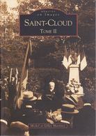 SU-19-358 : MEMOIRE EN IMAGES. EDITIONS ALAN SUTTON. LIVRE DE CARTES POSTALES. SAINT-CLOUD. TOME 2.  M. ET G. MARTINEZ - Saint Cloud