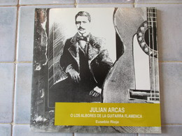Musique Julián Arcas O Los Albores De La Guitarra Flamenca. [Tapa Blanda] By RIOJA, E... Tapa Blanda – 1990 - Autres
