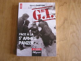 LE G I FACE à LA 5 ème ARMEE PANZER T 2 Castor H Régionalisme Bataille Des Ardennes Chenogne Manhay Moircy Celles Humain - Guerre 1939-45