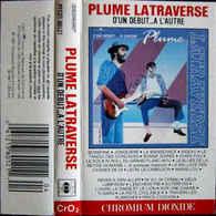 Plume Latraverse- D'un Début...a L'autre (double Lenght Cassette) - Audiokassetten