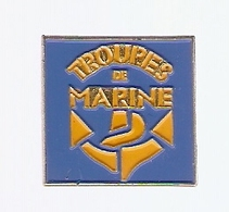 PIN'S MILITARIA - TROUPES De MARINE - NAVY TROOPS - Army