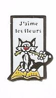 PIN'S J'AIME LES FLEURS - CHAT CAT - FLOWER - Animaux