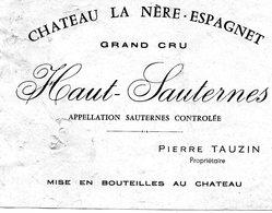 Etiquette (12,2X9,5) Château LA NERE-ESPAGNET Grand Cru  Haut -Sauternes  Pierre Tauzin Propriétaire - Bordeaux