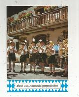 Cp ,spectacle ,  Musique Et Musiciens ,  Allemagne , Gruss Aus GARMISCH PARTENKIRCHEN , Vierge , Fanfare - Music And Musicians