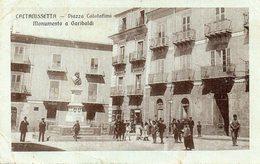 CALTANISSETTA - PIAZZA CALATAFIMI - MONUMENTO A GARIBALDI - VIAGGIATA - Caltanissetta