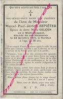 Guerre 1914-mort à Verdun Marcel SEPIETER Ep Maria GEOLEN Mort Pour La France, De Ses Blessures, 30 Ans - Décès