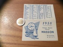 "Calendrier 1958 ""Horlogerie Bijouterie Orfèvrerie MASSON - BREST (29)"" - Calendriers"