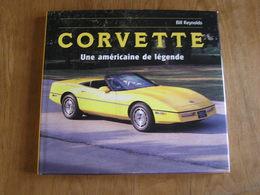 CORVETTE Une Américaine De Légende Bill Reynolds CHEVROLET Roadster Car Automobile Auto Voiture Sportive Etats Unis - Auto