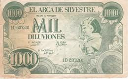 BILLETE DE ESPAÑA DE 1000 DILUVIONES DE EL ARCA DE SILVESTRE (BILLETE PUBLICITARIO OBRA DE TEATRO AÑOS 80) - [ 8] Ficticios & Especimenes