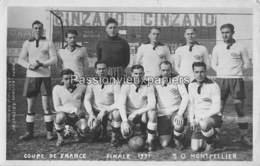 CARTE PHOTO  EQUIPE DE FOOTBALL Du SO MONTPELLIER  FINALISTE DE LA COUPE DE FRANCE 1931 (contre Le CLUB FRANCAIS) - Calcio