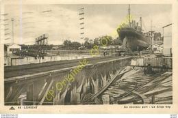 56.  LORIENT .  Au Nouveau Port .  Le Slip Way . - Lorient