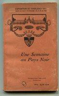Exposition De Charleroi 1911 Une Semaine Au Pays Noir - Boeken, Tijdschriften, Stripverhalen