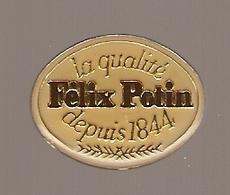 PIN'S LA QUALITE FELIX POTIN DEPUIS 1844 - Alimentation