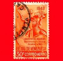 VENEZUELA - Usato - 1950 - Alonso De Hojeda Scopritore Del Lago Di Maracaibo - 30  - P. Aerea - Venezuela