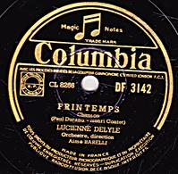 78 Trs - Columbia  DF 3142 - état TB - LUCIENNE DELYLE  PRINTEMPS - POUR LUI - 78 Rpm - Gramophone Records
