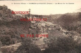 23 ☺♦♦ CHAMBON Sous VOUEIZE - MINE D'OR Du CHATELET - MINES - Chambon Sur Voueize