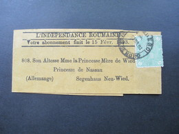 Streifband 1893 An Die Princesse De Nassau / Prinzessin Marie Fürstin Zu Wied Segenhaus Aus Rumänien. Social Philately - Covers & Documents