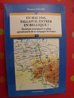 En Mai 1940, Fallait-il Entrer En Belgique ? Bruno Chaix. Campagne De France. Economica 2000 - War 1939-45