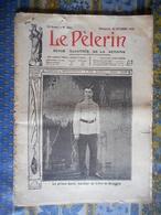 LE PELERIN 18/10/1908 BULGARIE PRINCE BORIS INFANTERIE VUE TARNOVO PRINCE FERDINAND TURQUIE A LEMOT - General Issues