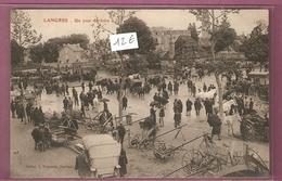 Cpa Langres Un Jour De Foire - Collect. E Teyssaire- 2 Scans - Beau Plan - Langres