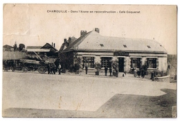 Chamouille - Dans L'Aisne En Reconstruction - Café Coqueret - Non Classés