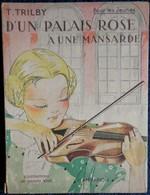 T. Trilby - D'un Palais Rose à Une Mansarde - Flammarion - ( 1948 ) . - Bücher, Zeitschriften, Comics